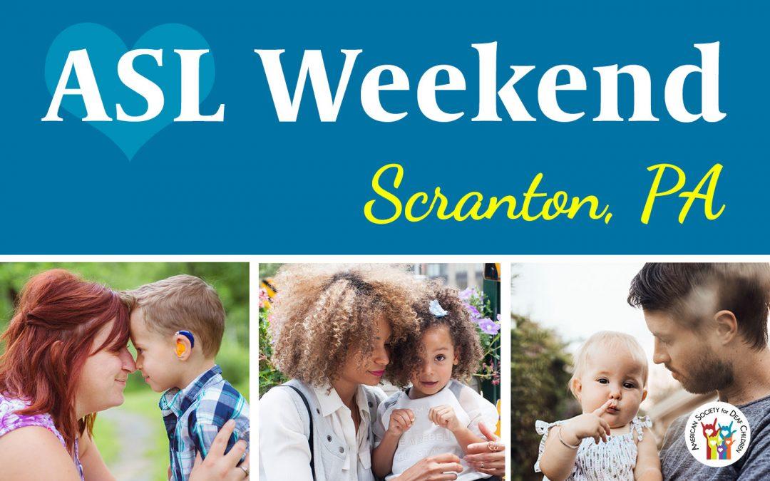 ASL Weekend in Scranton, PA – June 1-2, 2019