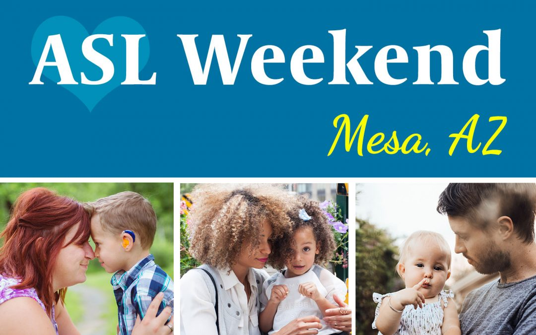ASL Weekend in Mesa, AZ: Sept. 28-29, 2019