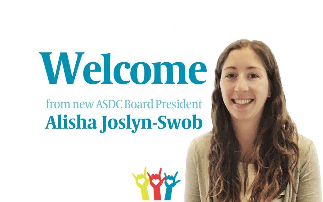 Welcome from new Board President, Alisha Joslyn-Swob