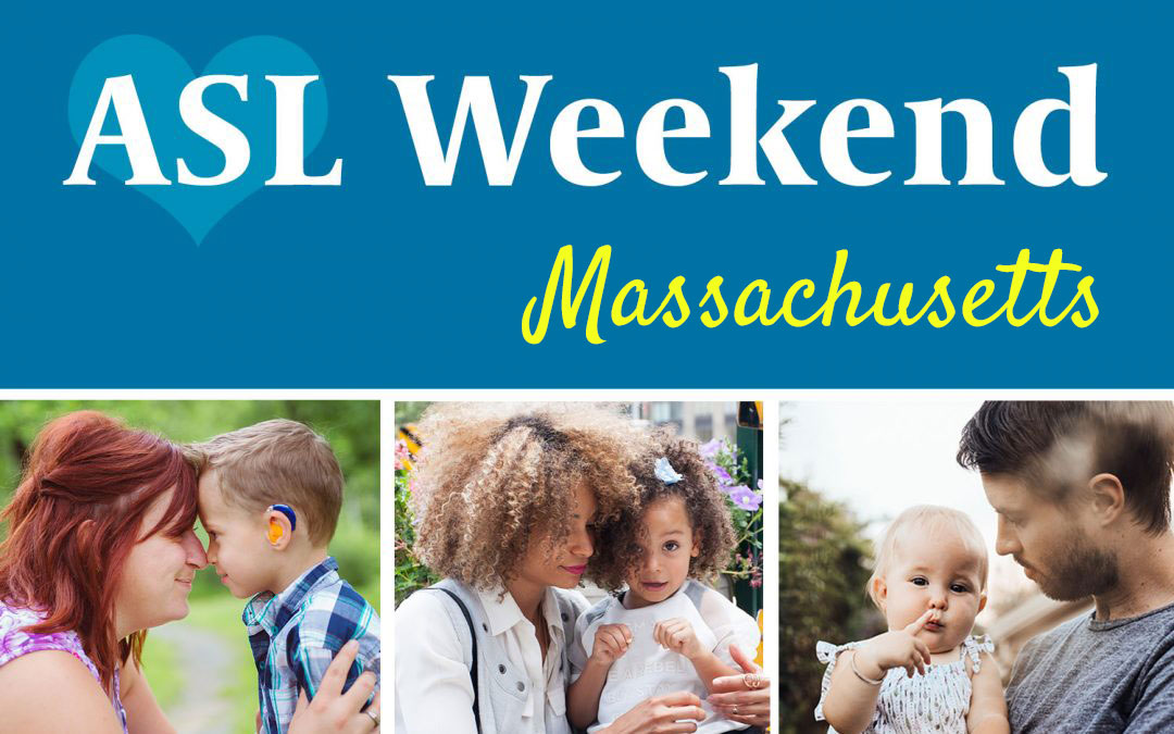 ASL Weekend in Massachusetts: May 2-3, 2020