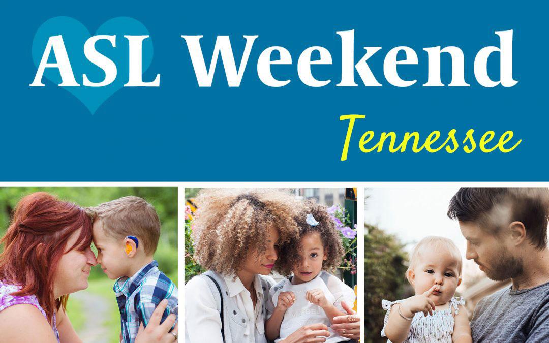 ASL Weekend in Tennessee: April 18-19, 2020