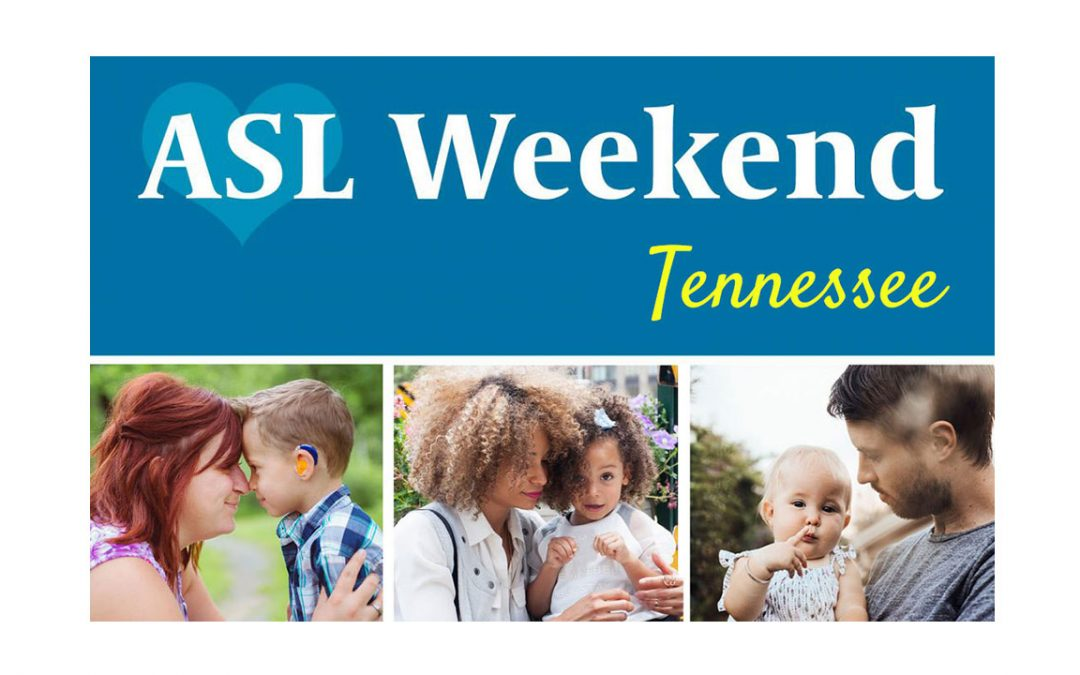 ASL Weekend in Tennessee: April 18-19, 2020