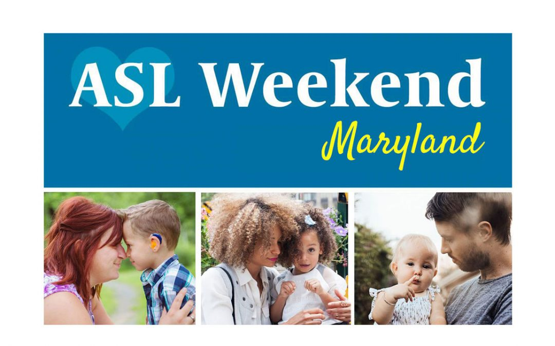 ASL Weekend in Maryland: January 25-26, 2020
