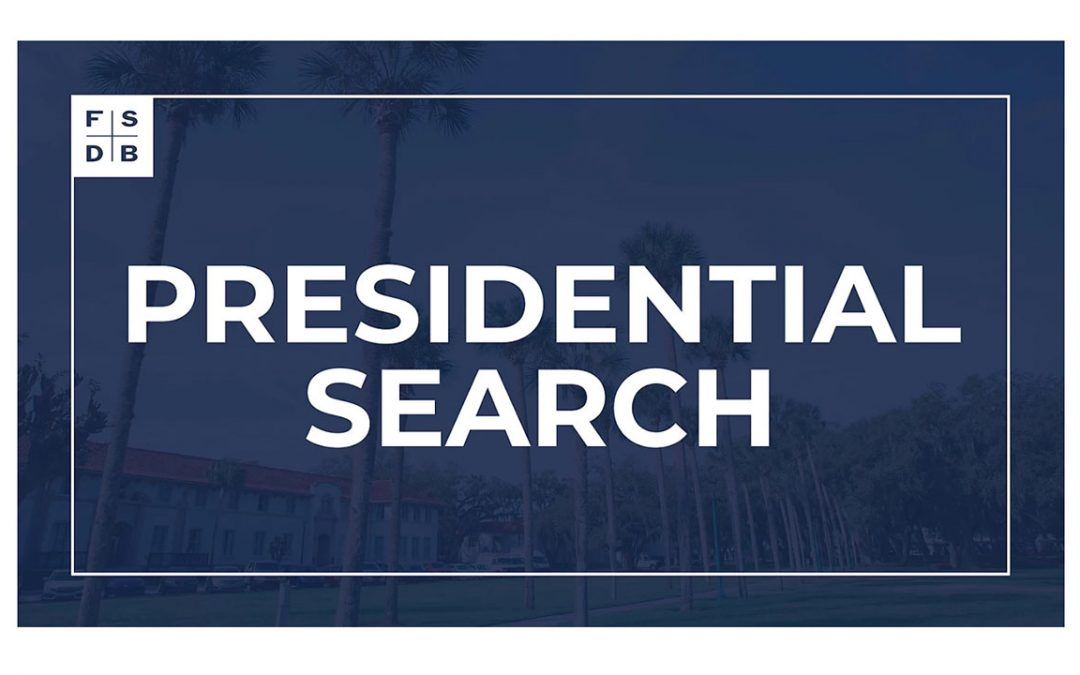 Image shows text: Presidential Search with the logo for the Florida School for the Deaf and Blind