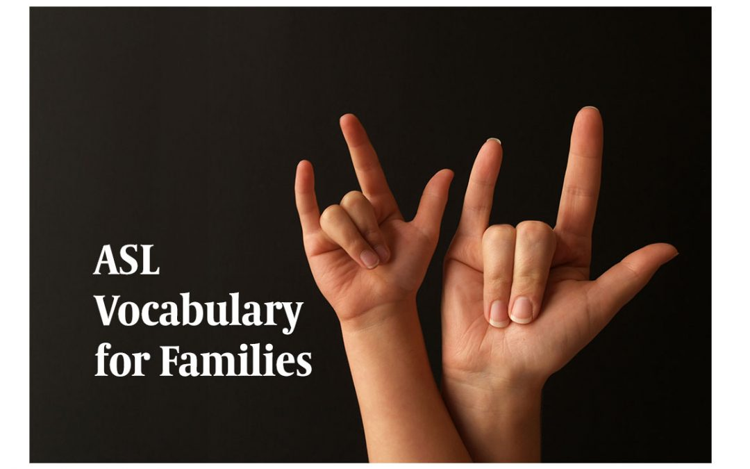 Basic ASL Vocabulary for Families