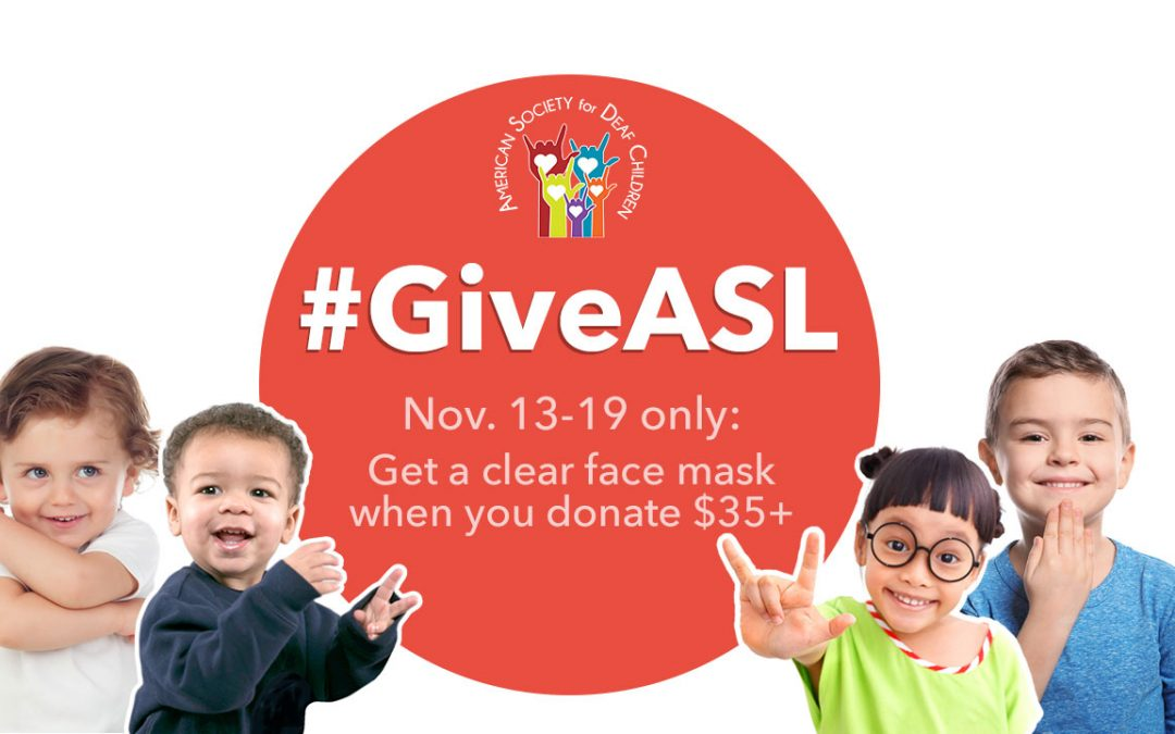 #GiveASL and get a clear face mask
