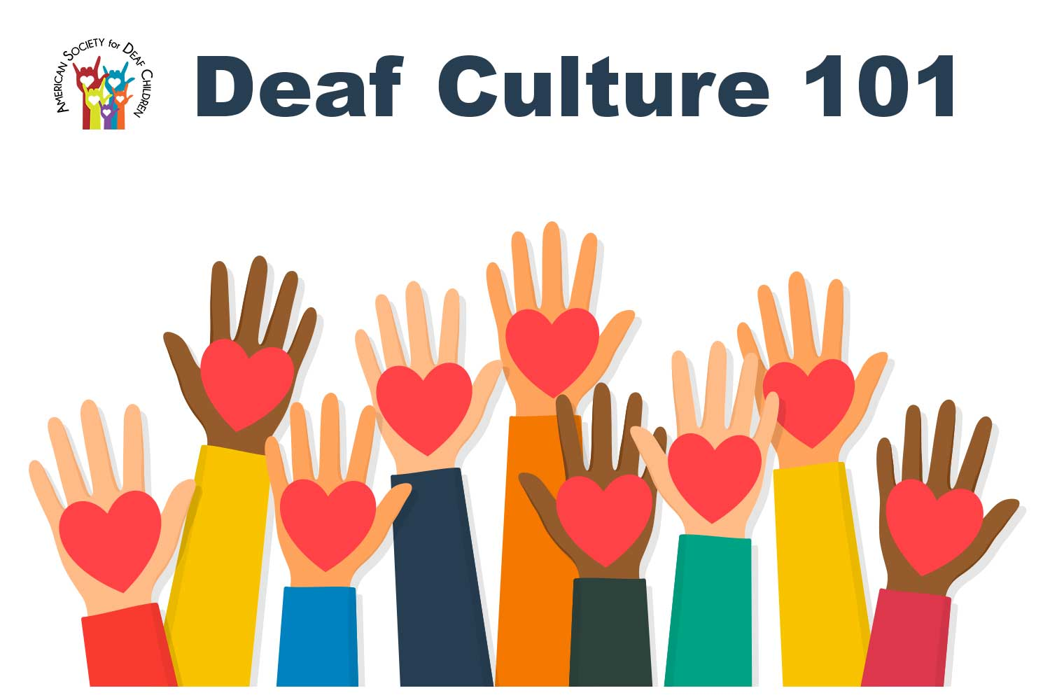 image shows open hands with hearts, with the text Deaf Culture 101 and the ASDC logo