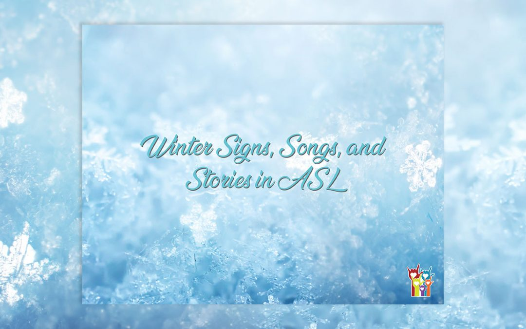 Winter Signs, Songs, and Stories in ASL