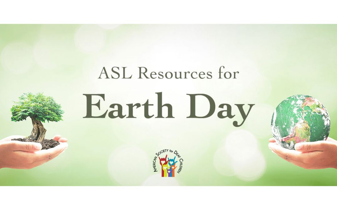ASL Resources for Earth Day
