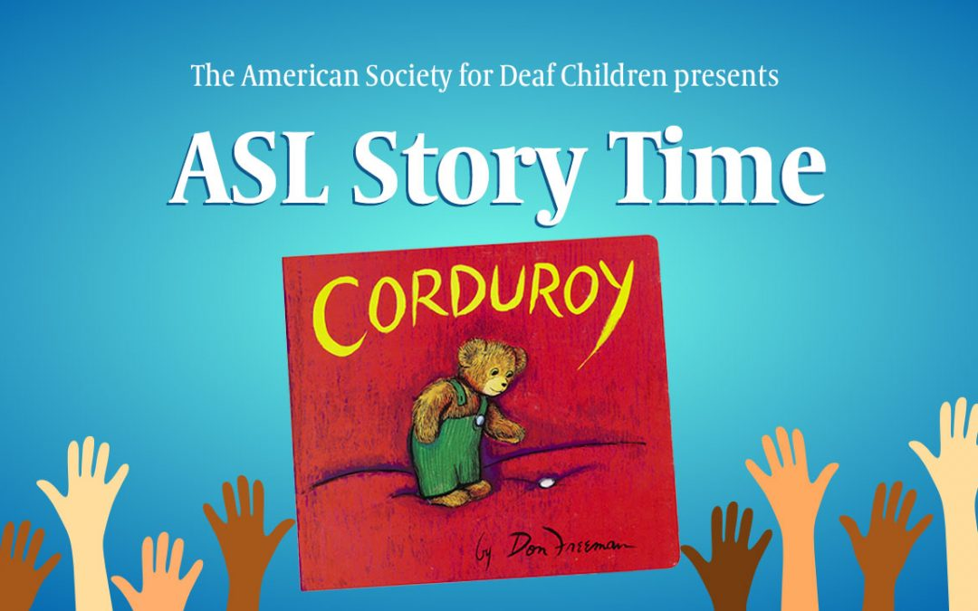Story Time in ASL: Corduroy