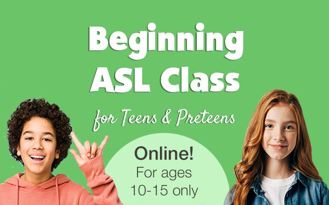 Beginning ASL Class for Teens & PreTeens