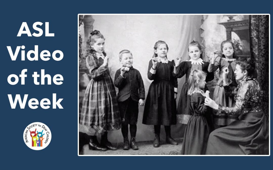 ASL Videos of the Week: THE HISTORY OF ASL