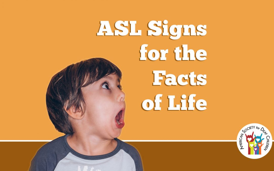 Learn ASL Signs for Puberty, Sex, and the Facts of Life