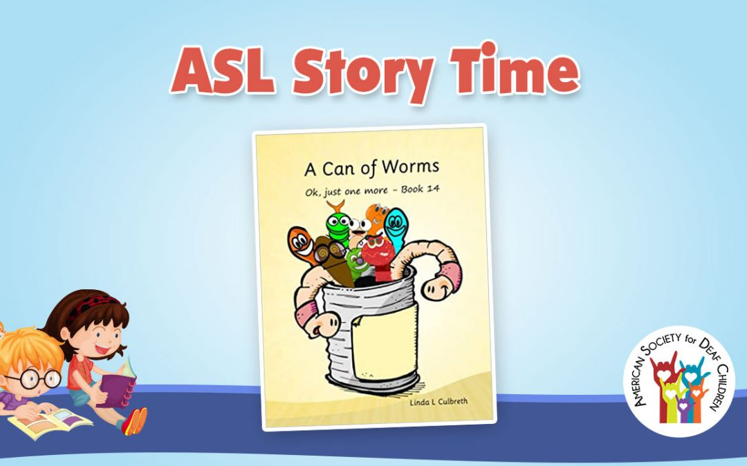 ASL Story Time: A Can of Worms
