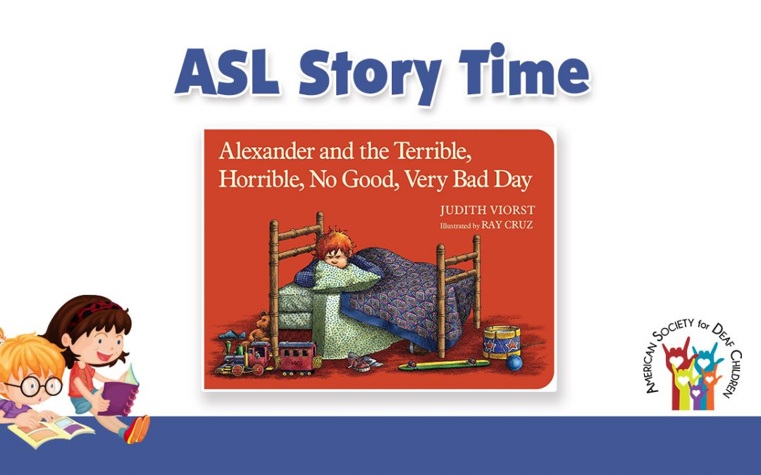 ASL Story Time: Alexander and the Terrible, Horrible, No Good, Very Bad Day