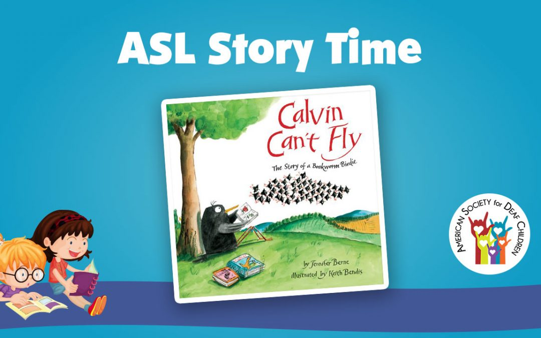 ASL Story Time: Calvin Can't Fly