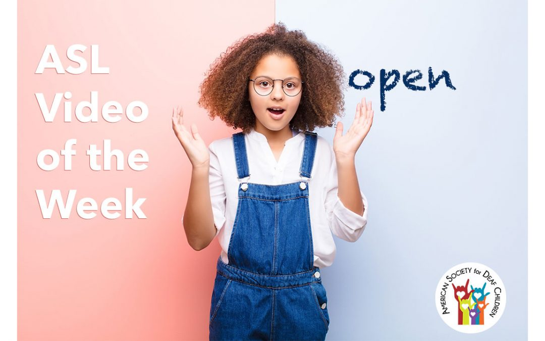 ASL Video of the Week: OPEN